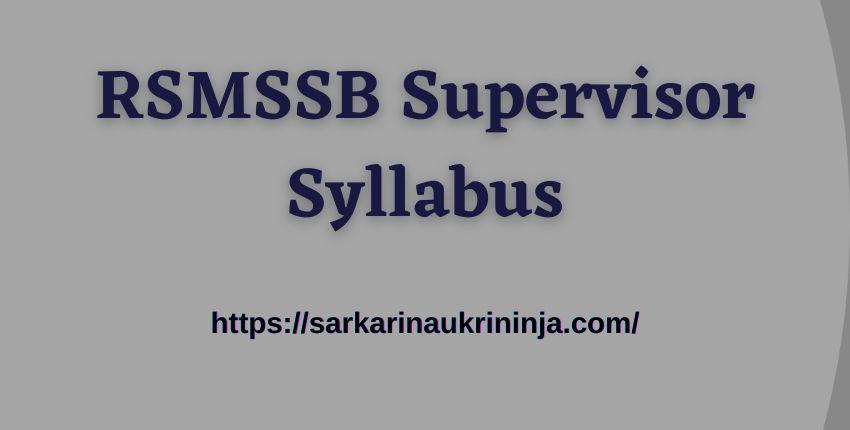 You are currently viewing Download RSMSSB Supervisor Syllabus 2021 – राजस्थान RSMSSB महिला सुपरवाइजर Exam Syllabus, Paper Pattern