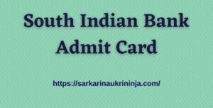 Read more about the article South Indian Bank Admit Card 2021: Download SIB PO & Clerk Hall Ticket For Exam