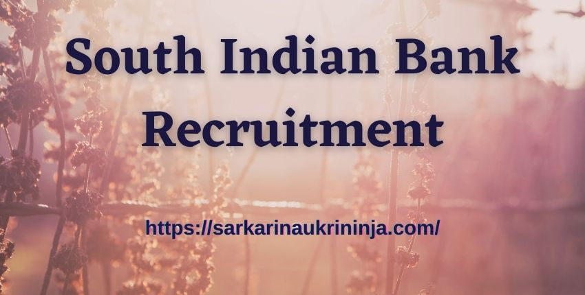 You are currently viewing South Indian Bank Recruitment 2021: Apply Online SIB PO & Clerk Vacancies Before Last Date