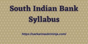 Read more about the article Download South Indian Bank Syllabus 2021 – Apply PO & Clerks Jobs, SIB Exam Syllabus & Model Papers Pdf