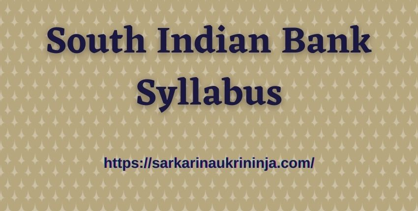 You are currently viewing Download South Indian Bank Syllabus 2021 – Apply PO & Clerks Jobs, SIB Exam Syllabus & Model Papers Pdf