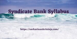 Read more about the article Syndicate Bank Syllabus 2021 | Download Specialist Officer Online Exam Scheme & Preparation Guidelines