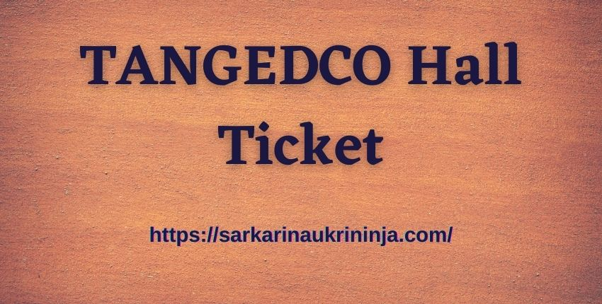 You are currently viewing TANGEDCO Hall Ticket 2021 – TNEB Gangman Admit Card Download @ tangedco.gov.in