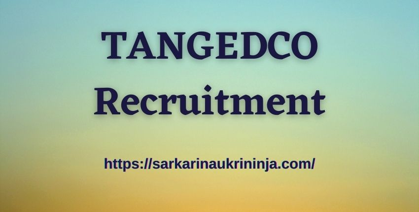 You are currently viewing TANGEDCO Recruitment 2021 | TNEB Online for Gangman (Trainee) posts