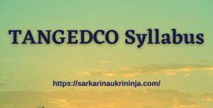 Read more about the article TANGEDCO Syllabus 2021 – Download TNEB Gangman (Trainee) Exam Pattern & Syllabus PDF
