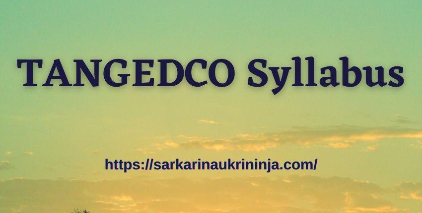 You are currently viewing TANGEDCO Syllabus 2021 – Download TNEB Gangman (Trainee) Exam Pattern & Syllabus PDF