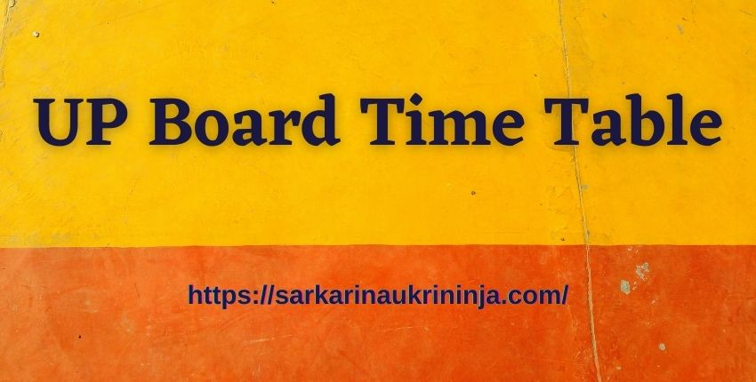You are currently viewing UP Board Time Table 2022: Download Uttar Pradesh Board 10th & 12th Class Exam, Available Here