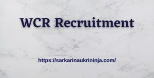 Read more about the article WCR Recruitment 2021   Fill Online Application Form For Apprentice Posts