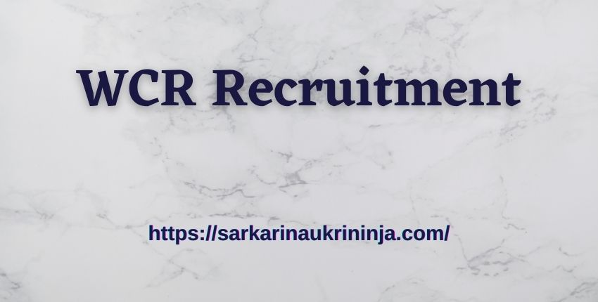 You are currently viewing WCR Recruitment 2021   Fill Online Application Form For Apprentice Posts