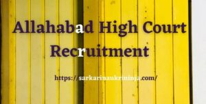 Read more about the article Allahabad High Court Recruitment 2021 | Apply Online For 411 Computer Assistant & Review Officer Posts