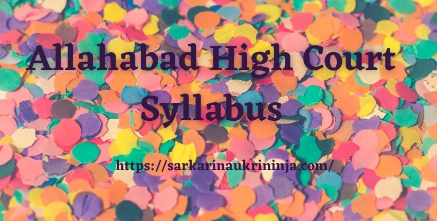 Read more about the article Allahabad High Court Syllabus 2021 | Collect Exam Pattern & Syllabus Pdf For Review Officer & CA Posts Examination