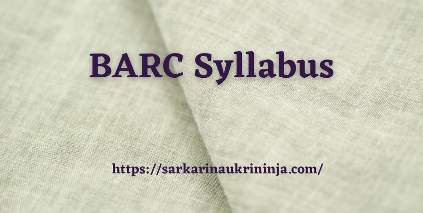 Read more about the article BARC Syllabus 2021 | Exam Scheme For BARC UDC & Other Posts