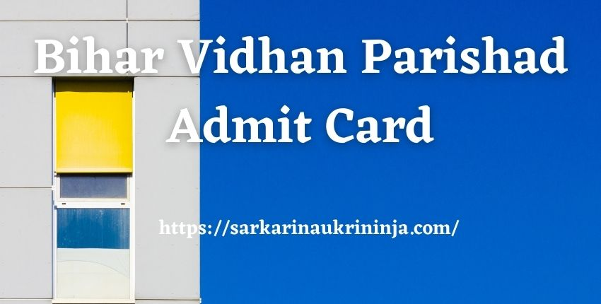 You are currently viewing Bihar Vidhan Parishad Admit Card 2021 | Collect Call Letter For Stenographer, Other Posts Examination