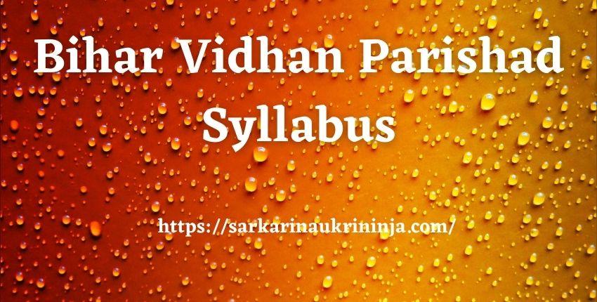 You are currently viewing Bihar Vidhan Parishad Syllabus 2021, Check biharvidhanparishad.gov.in Stenographer, Reporter Exam Pattern