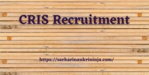 Read more about the article CRIS Recruitment 2021: Apply Online For various Assistant Software Engineer Vacancies