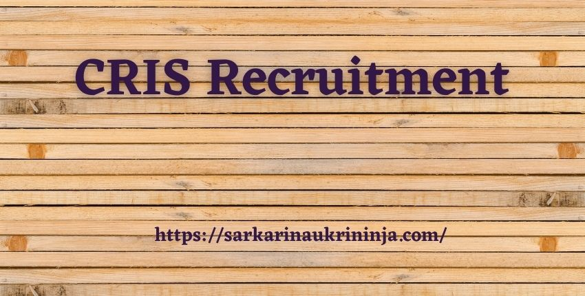 You are currently viewing CRIS Recruitment 2021: Apply Online For various Assistant Software Engineer Vacancies