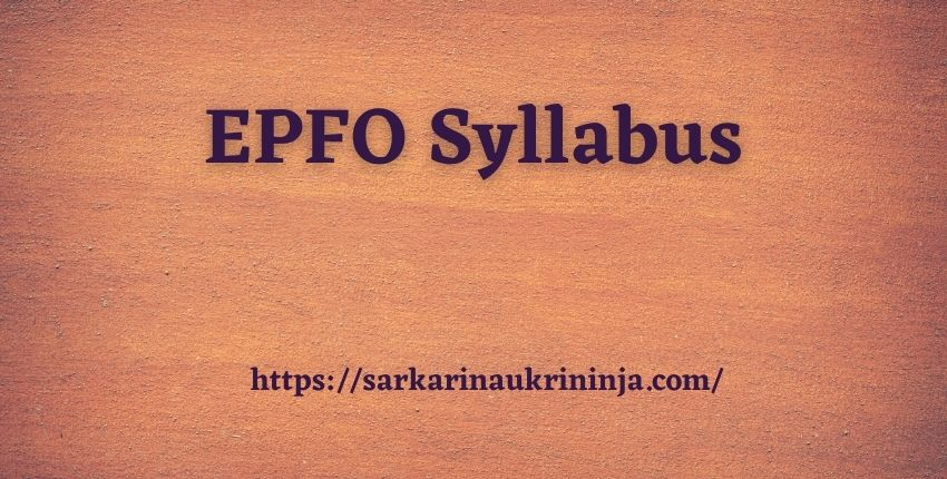 Read more about the article EPFO Syllabus 2021 | Download Free Pdf For Assistants Exam @epfindia.gov.in