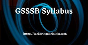 Read more about the article GSSSB Syllabus 2021, How To Download Gujarat SSSB ATDO Exam Syllabus Pdf ?