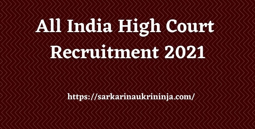 You are currently viewing High Court Recruitment 2021-2022 – Fill Online Form For Various High Court Vacancies