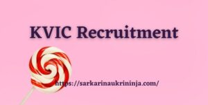 Read more about the article KVIC Recruitment 2021 | Online Apply For Group B & C, Young Professional Vacancies