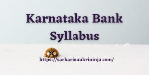 Read more about the article Karnataka Bank Syllabus 2021 | Check KBL Clerk Exam Syllabus & Pattern From Here
