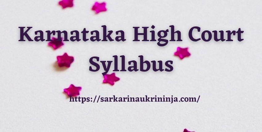 You are currently viewing Karnataka High Court Syllabus 2021 – Download Karnataka HC District judge Exam Syllabus & Pattern