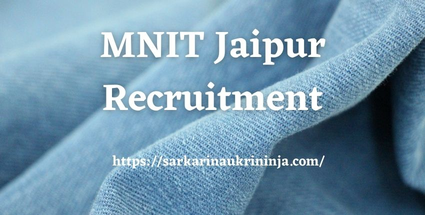 You are currently viewing MNIT Jaipur Recruitment 2021 Online Registrations For various Posts, MNIT Teaching Jobs