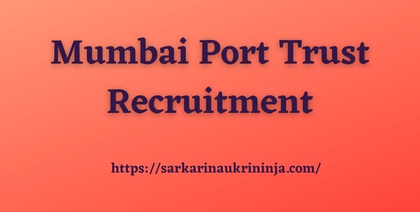 You are currently viewing Mumbai Port Trust Recruitment 2021 | Apply Online for COPA & Apprentices Posts