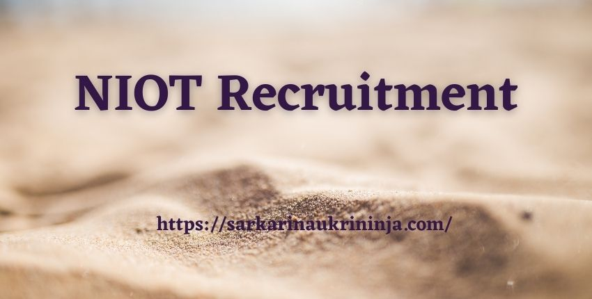 Read more about the article NIOT Recruitment 2021   Register Online For 237 Project Scientist , Research fellow & Other Vacancies