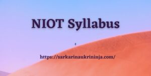 Read more about the article NIOT Syllabus 2021 | Collect Syllabus For 237 Project Scientist & Other Vacancies
