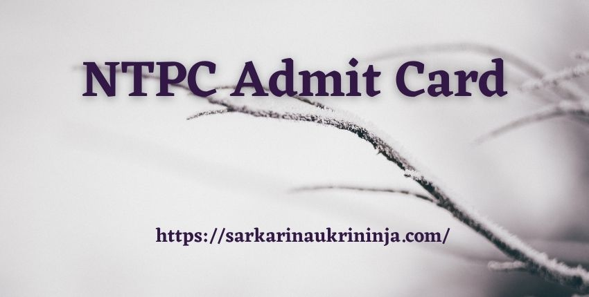 You are currently viewing NTPC Admit Card 2021 | Download Call Letter For various Post Of Engineer Examination