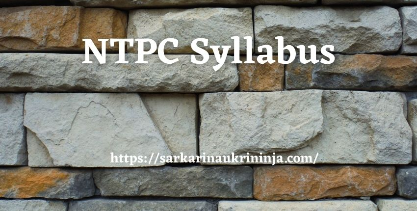 You are currently viewing NTPC Syllabus 2021 | Collect Exam Pattern & Syllabus For Engineer Examination