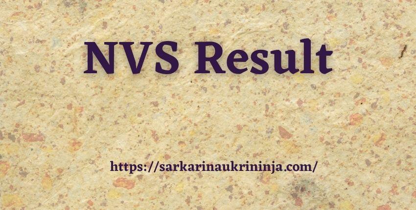 You are currently viewing NVS Result 2021 Check Navodaya Vidyalaya Samiti various PGT, Principal & Other Exam Results
