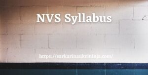 Read more about the article NVS Syllabus 2021 | Check Teaching & Non-teaching Exam Syllabus For various Posts