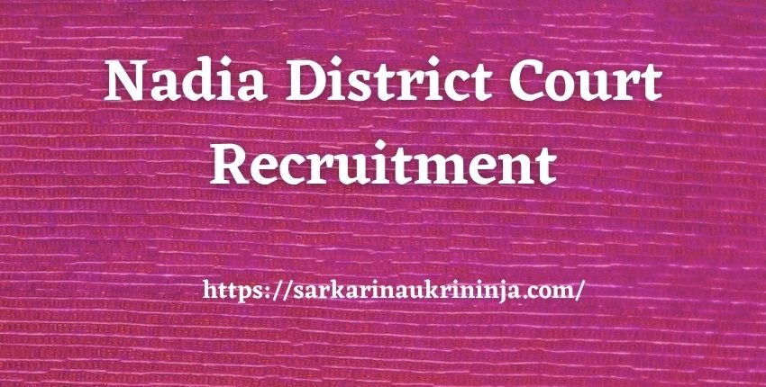 Read more about the article Nadia District Court Recruitment 2021 |  English Steno, LDC & Group D Jobs Apply Online @ districts.ecourts.gov.in