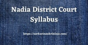 Read more about the article Nadia District Court Syllabus 2021 – Nadia DC LDC & Group D Exam Syllabus, Pattern, Important Links