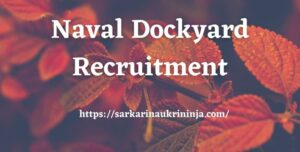 Read more about the article Naval Dockyard Recruitment 2021: Apply Online For various Apprentice Vacancies