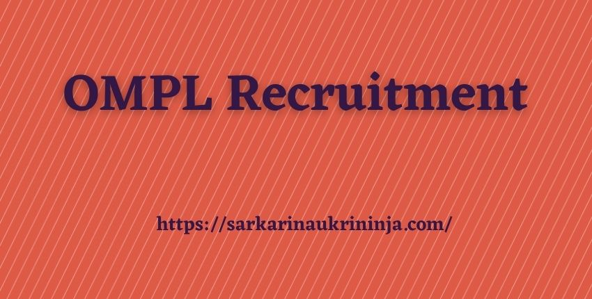 You are currently viewing OMPL Recruitment 2022: Apply Online For various Apprentice Jobs Vacancies