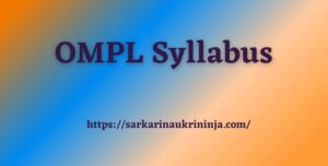 Read more about the article OMPL Syllabus 2022 | Download Exam Pattern & Scheme For Apprentice Training Exam