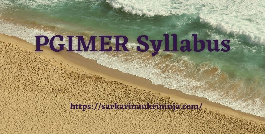 Read more about the article PGIMER Syllabus 2021 | Download PGIMER Exam Syllabus & Pattern @pgimer.edu.in