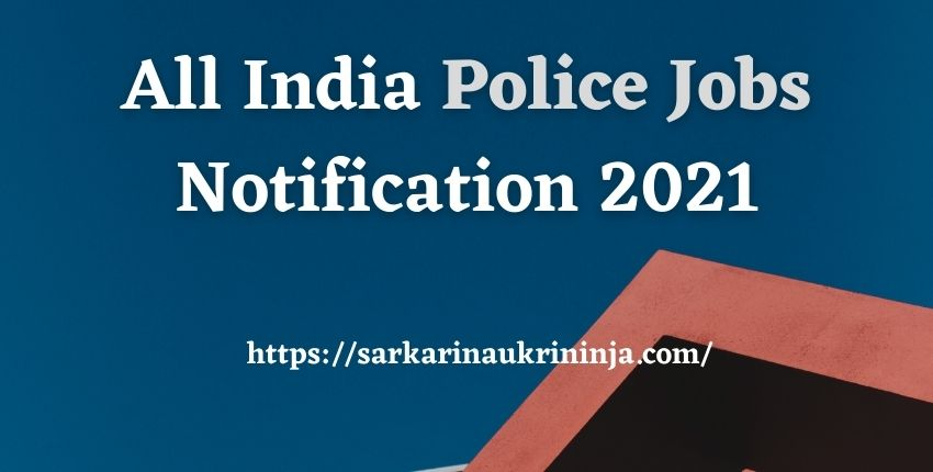 You are currently viewing Police Jobs 2021-2022 | Apply Here for Various Upcoming & Ongoing Police Vacancies