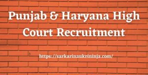 Read more about the article Punjab & Haryana High Court Recruitment 2021 Apply Online for Various Clerk Jobs