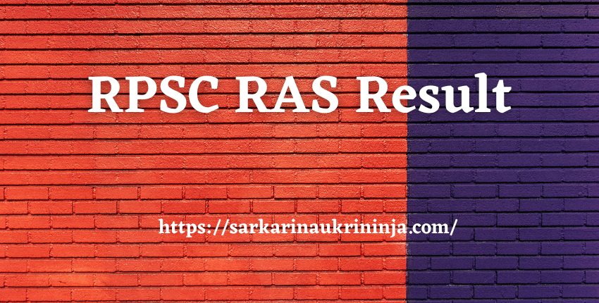 Read more about the article RPSC RAS Result 2021 – Check Rajasthan RAS-RTS Exam Result, Cut Off Marks, Merit List
