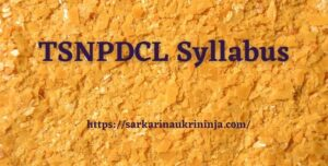 Read more about the article TSNPDCL Syllabus 2021 Free PDF & Download Telangana NPDCL JLM Exam Pattern, Previous Year Question Papers