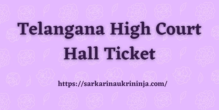 You are currently viewing Download Telangana High Court Hall Ticket 2021 For Copyist Exam Hall Tickets