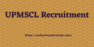 Read more about the article UPMSCL Recruitment 2021: Apply Online For Uttar Pradesh MSCL various junior Pharmacists Jobs