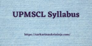 Read more about the article UPMSCL Syllabus 2021: Download Uttar Pradesh MSCL various Junior Pharmacists Exam