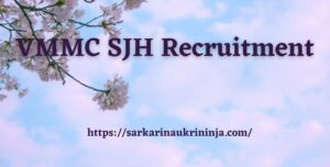 Read more about the article VMMC SJH Recruitment 2021 | Fill Application Form for various Senior Resident Posts
